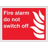 Fire Alarm Do Not Switch Off - Landscape