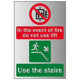 In The Event Of Fire Do Not Use Lift / Use The Stairs Right - Aluminium Effect