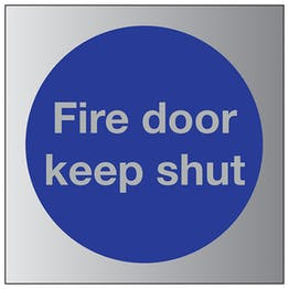 Fire Door Keep Shut - Aluminium Effect