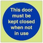 GITD This Door To Be Kept Closed