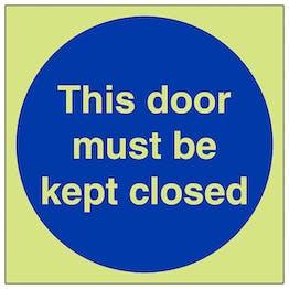 GITD This Door Must Be Kept Closed