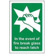 In Case Of Fire Break Glass To Reach Latch