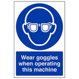 Wear Goggles When Operating - Portrait