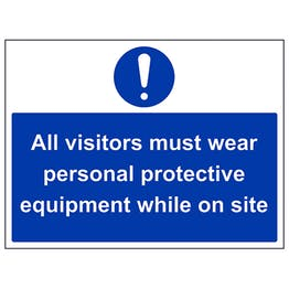 All Visitors Must Wear PPE While On Site - Polycarbonate