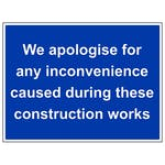 We Apologise For Any Inconvenience - Polycarbonate