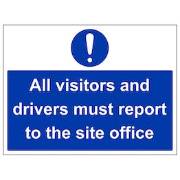 All Visitors And Drivers Must Report To Site Office - Polycarbonate