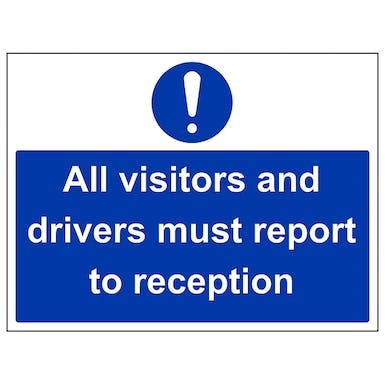 All Visitors & Drivers Report To Reception