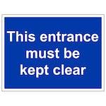 Entrance Must Be Kept Clear - Large Landscape