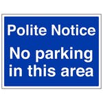 Polite Notice No Parking In This Area
