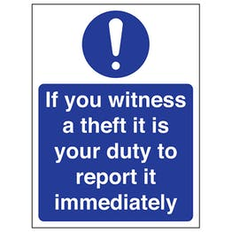 If You Witness A Theft It Is Your Duty To Report It Immediately