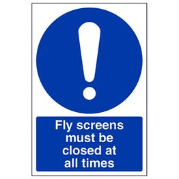 Fly Screens Must Be Closed At All Times - Portrait
