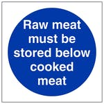Raw Meat Must Be Stored Below Cooked Meat