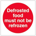 Defrosted Food Must Not Be Refrozen