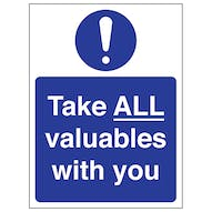 Take ALL Valuables With You