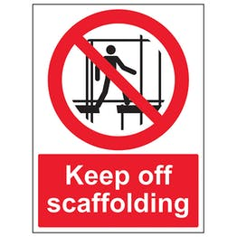 Keep Off Scaffolding - Polycarbonate