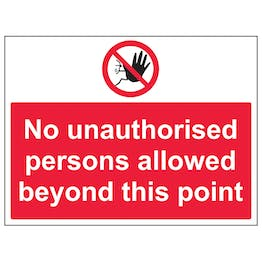 No Unauthorised Persons Allowed Beyond This Point - Polycarbonate