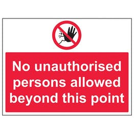 Eco-Friendly No Unauthorised Persons Allowed Beyond This Point