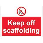 Keep Off Scaffolding - Large Landscape