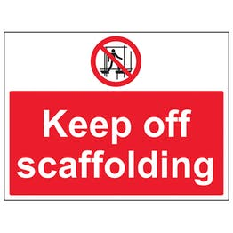 Keep Off Scaffolding - Large Landscape