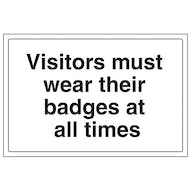 Visitors Must Wear Their Badges At All Times