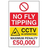 No Fly Tipping/CCTV In Operation/Maximum Penalty £50,000