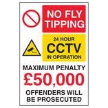 No Fly Tipping / 24 Hour CCTV / Max Penalty £50,000 / Offenders Will Be Prosecuted