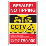Beware! No Tipping / CCTV / Fly Tipping Is An Offence / Max Penalty £50,000