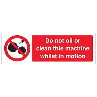 Do Not Clean Or Oil Machine In Motion - Landscape