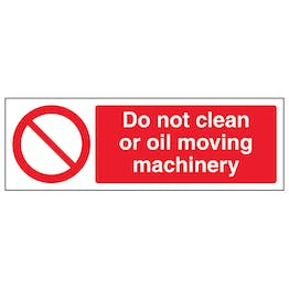 Do Not Clean Or Oil Moving Machinery - Landscape