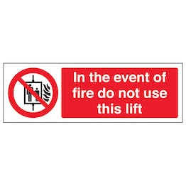 In The Event Of Fire Do Not Use This Lift Landscape- Polycarbonate