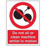 Do Not Clean Or Oil Machine In Motion - Portrait