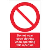 Do Not Wear Loose Clothing When Operating - Portrait