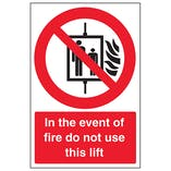 In The Event Of Fire Do Not Use This Lift - Polycarbonate