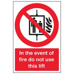 In The Event Of Fire Do Not Use This Lift - Portrait