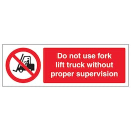 Do Not Use Forklift Without Supervision