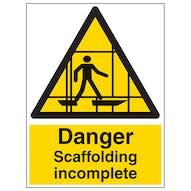 Danger Scaffolding Incomplete - Portrait