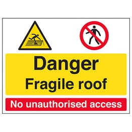 Danger / Fragile Roof / No Unauthorised Access