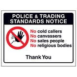 Police & Trading Standards Notice, No Cold Callers...Thank You