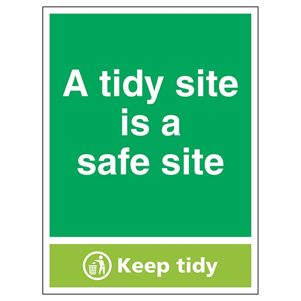 A Tidy Site Is A Safe Site, Keep Tidy - Portrait