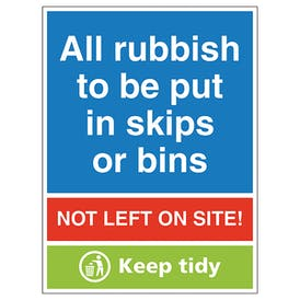 All Rubbish To Be Put In Skips Or Bins...Keep Tidy