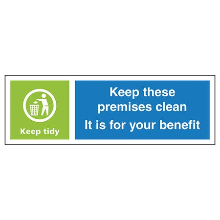 Keep These Premises Clean...Keep Tidy - Landscape