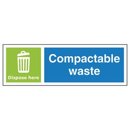 Compactable Waste Dispose Here - Landscape