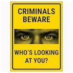 Criminals Beware Who's Looking At You?
