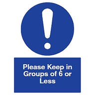 Please Keep in Groups of 6 or Less