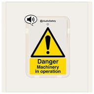 Danger Machinery In Operation - Talking Safety Sign