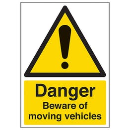 Danger Beware Of Moving Vehicles - A4