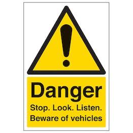 Danger Stop. Look. Listen. Beware Of Vehicles - Portrait
