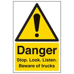 Danger Stop. Look. Listen. Beware Of Trucks - Portrait