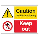 Caution Vehicles Unloading, Keep Out