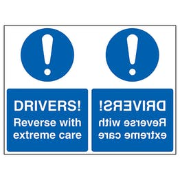 Drivers! Reverse with Extreme Care - Mirrored